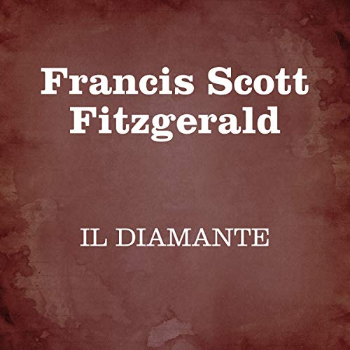 Il diamante grosso come il Ritz                   Written by:                                                                                                                                 Francis Scott Fitzgerald                               Narrated by:                                                                                                                                 Silvia Cecchini                      Length: 1 hr and 39 mins     Not rated yet     Overall 0.0