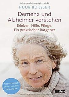Demenz und Alzheimer verstehen: Erleben, Hilfe, Pflege: Ein praktischer Ratgeber