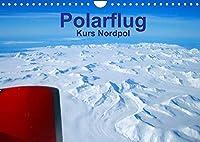 Polarflug Kurs Nordpol (Wandkalender 2022 DIN A4 quer): Flug Richtung Nordpol ueber ewiges Eis (Monatskalender, 14 Seiten )