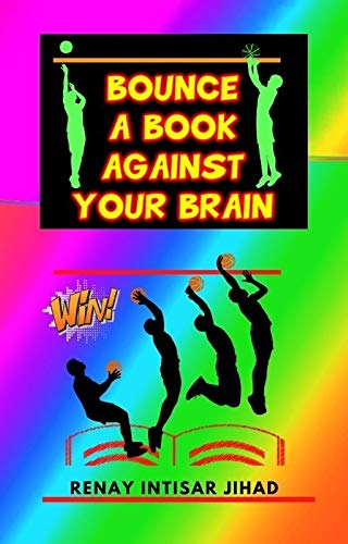 BOUNCE A BOOK AGAINST YOUR BRAIN