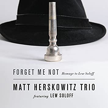 Forget Me Not: Homage to Lew Soloff (feat. Lew Soloff, David Rozenblatt & Mat Fieldes)