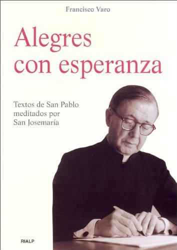 Alegres con Esperanza. Textos De San Pab: Textos de San Pablo meditados...