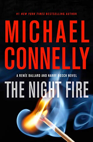 The Night Fire (A Rene Ballard and Harry Bosch Novel (22))