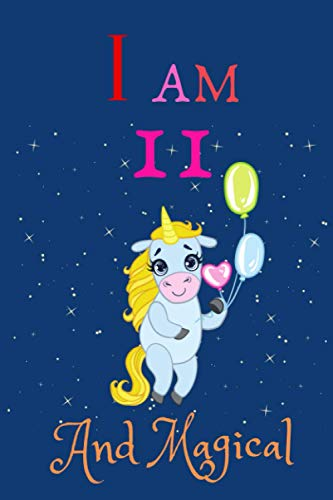 I am 11 and Magical: The perfect Birthday Gift dots lined Notebook journal for 11 Years old Girls and Kids