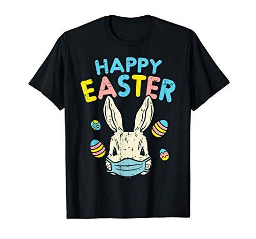 Happy Easter Bunny Wearing Face Mask Eggs Funny Quarantine T-Shirt