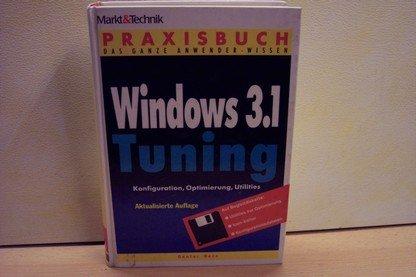 Windows 3.1 Tuning. Konfiguration, Optimierung, Utilities