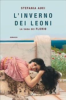 L'inverno dei Leoni (Italian Edition) par [Stefania Auci]