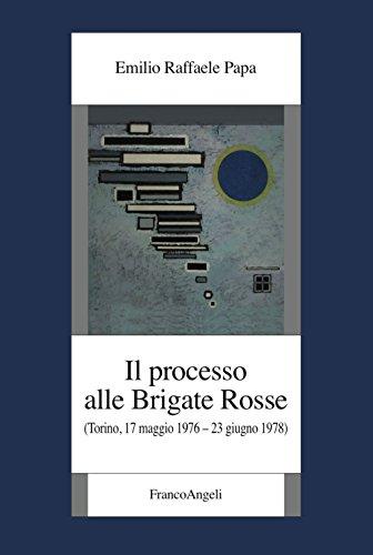 Il processo alle Brigate Rosse. (Torino, 17 maggio 1976-23 giugno 1978)