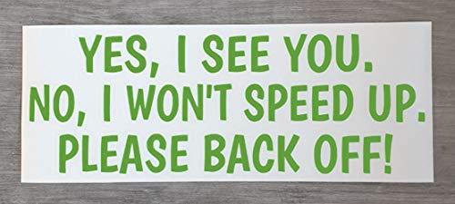 Ja, ik zie je. Nee, ik zal niet versnellen. Alsjeblieft Terug! - Grappige auto teken venster Bumper Decal - HSS445