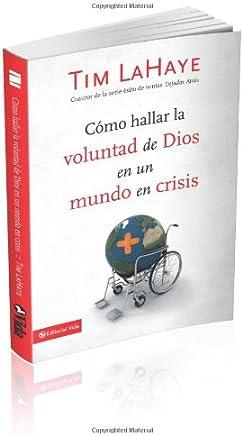 Como Hallar la Voluntad de Dios en un Mundo en Crisis / Finding the Will of God in a Crazy, Mixed-Up World