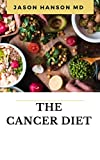 THE CANCER DIET: Everything You Need To Know About Cancer Diet (English Edition)