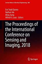 The Proceedings of the International Conference on Sensing and Imaging, 2018 (Lecture Notes in Electrical Engineering)