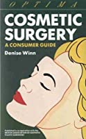 Cosmetic Surgery: A Consumer Guide