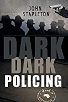 Dark Dark Policing