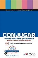 CONJUGAR. Verbos de Espana y de America: Conjugar Verbos de Espana y de Am