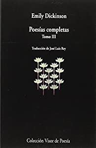 Poesías Completas III: tomo III: 940 par Emily Dickinson