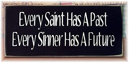 Every Saint Has A Past Every Sinner Has A Future Primitive Wood Hanging Sign