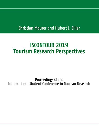 ISCONTOUR 2019 Tourism Research Perspectives: Proceedings of the International Student Conference in Tourism Research (English Edition)