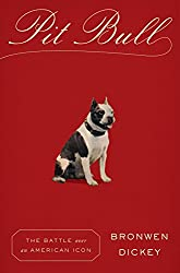 Read our review of Brownen Dickey's Pit Bull: The Battle over an American Icon