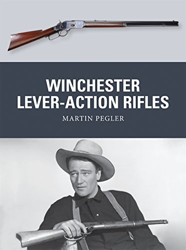 Compare Textbook Prices for Winchester Lever-Action Rifles Weapon  ISBN 9781472806574 by Pegler, Martin,Stacey, Mark,Gilliland, Alan
