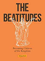 The Beatitudes: Becoming Citizens of the Kingdom