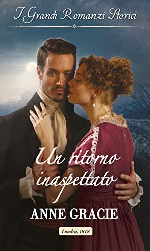 Un ritorno inaspettato: I Grandi Romanzi Storici (Convenienza e vero amore Vol. 3)