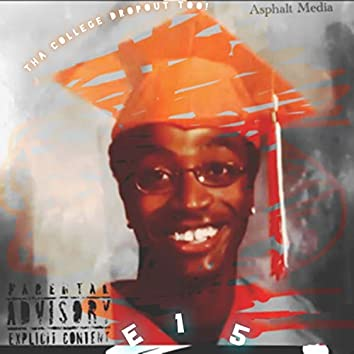 Tha College Dropout Too!