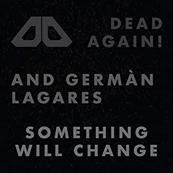 Something Will Change (With Germán Lagares)