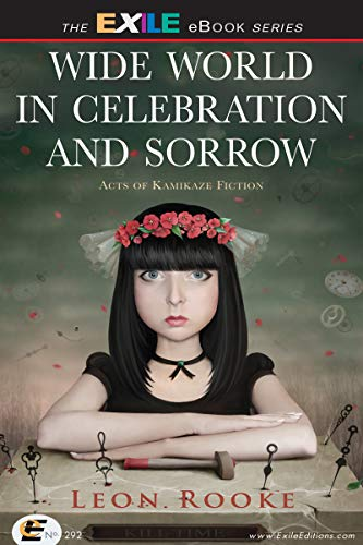 Wide World in Celebration and Sorrow: Acts of Kamikaze Fiction (English Edition)