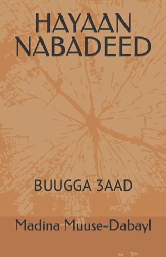 HAYAAN NABADEED: BUUGGA 3AAD