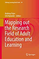 Mapping out the Research Field of Adult Education and Learning (Lifelong Learning Book Series (24))