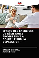 EFFETS DES EXERCICES DE RÉSISTANCE PROGRESSIVE À DOMICILE SUR LA DÉPRESSION