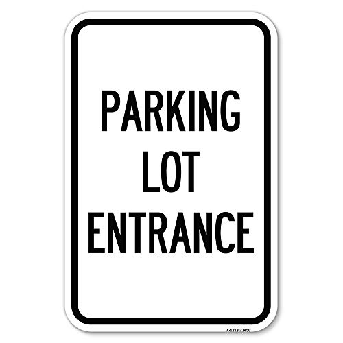 """Parking Entrance Sign Parking Lot Entrance   12"""" X 18"""" Heavy-Gauge Aluminum Rust Proof Parking Sign   Protect Your Business & Municipality   Made in The USA"""