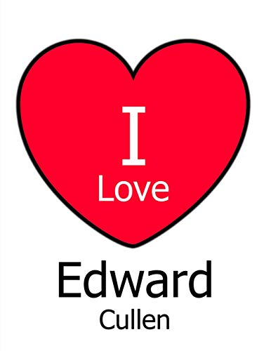 I Love Edward Cullen: White Notebook/Journal for Writing 100 Pages, Edward Cullen Gift for Girls and Boys