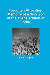 Forgotten Atrocities: Memoirs of a Survivor of the 1947 Partition of India