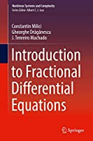 Introduction to Fractional Differential Equations (Nonlinear Systems and Complexity (25))