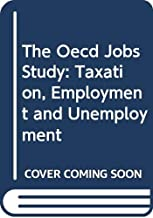 The Oecd Jobs Study: Taxation, Employment and Unemployment