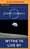Myths to Live by (Collected Works of Joseph Campbell)