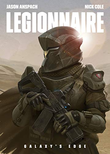 Legionnaire (Galaxy's Edge Book 1) by [Jason Anspach, Nick Cole]