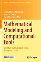 Mathematical Modeling and Computational Tools: ICACM 2018, Kharagpur, India, November 23–25 (Springer Proceedings in Mathematics & Statistics, 320)