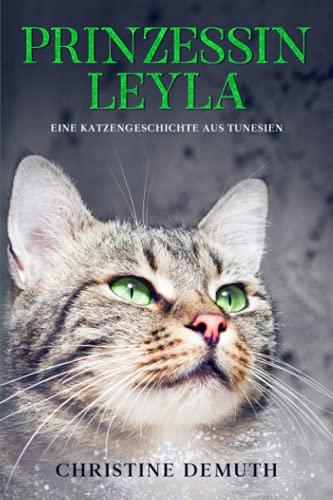 Prinzessin Leyla: Eine Katzengeschichte aus Tunesien