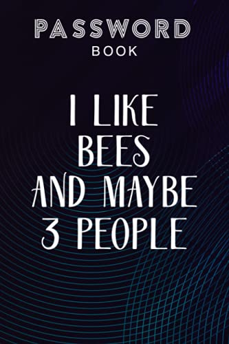 Passcode book I Like Bees And Maybe 3 People Meme: Password log book with tabs,Password Book with alphabetical tabs. Never forget a password again. ... details. Password journal for home or office