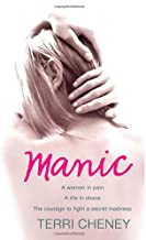 MANIC: A WOMAN IN PAIN. A LIFE IN CHAOS. THE COURAGE TO FIGHT A SECRET MADNESS. [Paperback]