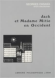 Jack Et Mme Mitie En Occident (Collection G. Oshawa - Sakurazawa) (French Edition)