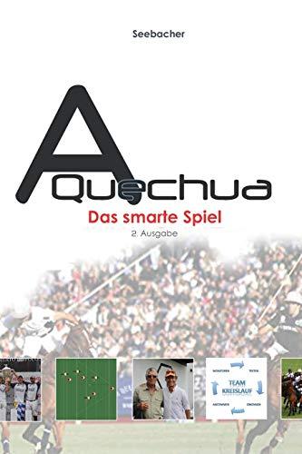 A Quechua - Das smarte Spiel: Volume 4 (Polo A Quechua - Deutsche Serie, Band 4)