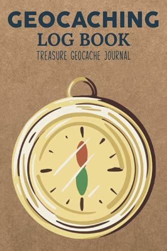 Geocaching Log Book Treasure Geocache Journal: Record & Organize Your Finds & Adventures/Coordinates Notebook With Longitude,Latitude,Difficulty Level ... Found Accessories Kit To Have Fun