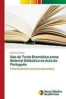 Uso de Texto Dramático como Material Didáctico na Aula de Português