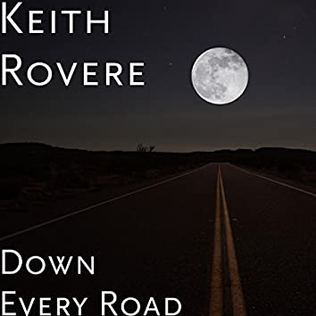 Down Every Road