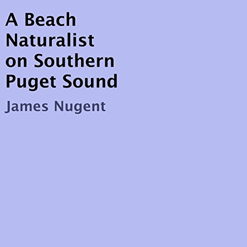 A Beach Naturalist on Southern Puget Sound audiobook cover art