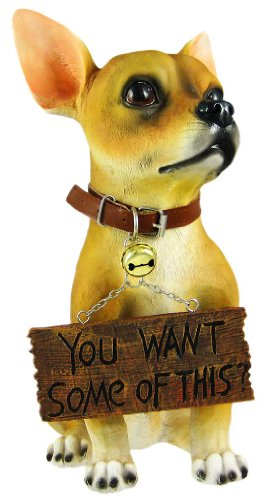 """""""Want Some?"""" Cute Chihuahua Dog Un-Welcome Statue"""